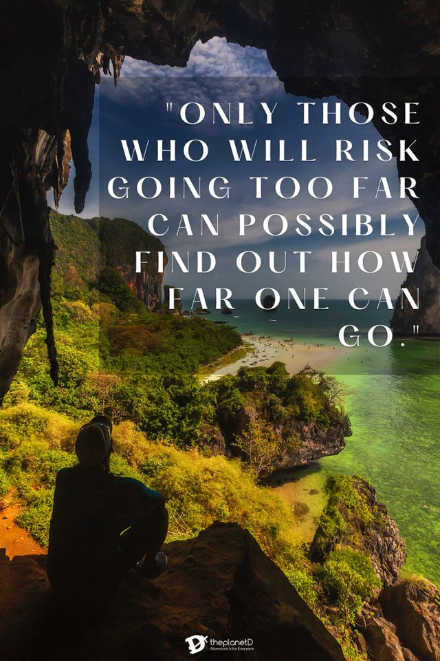 adventure quotes - only those who will risk going too far by andre gide