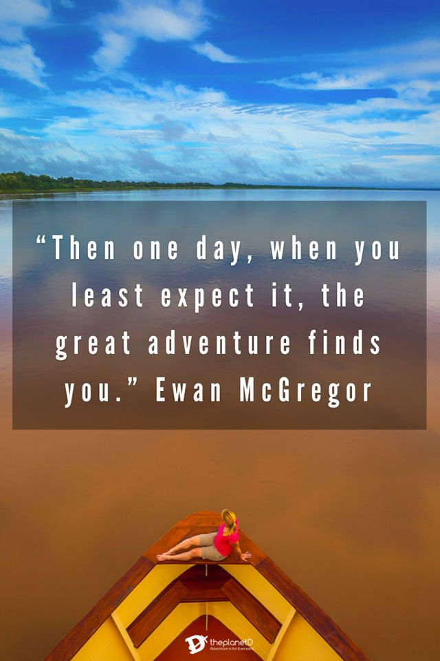 ewean mcgregor adventure quote - then one day when you least expect it